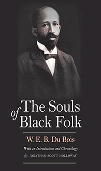 The Souls of Black Folk W.E.B. DuBois